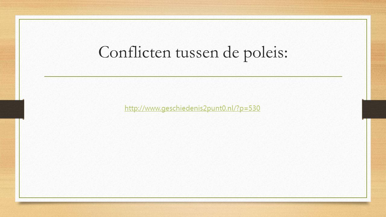 Conflicten tussen de poleis: http://www.geschiedenis2punt0.nl/?p=530