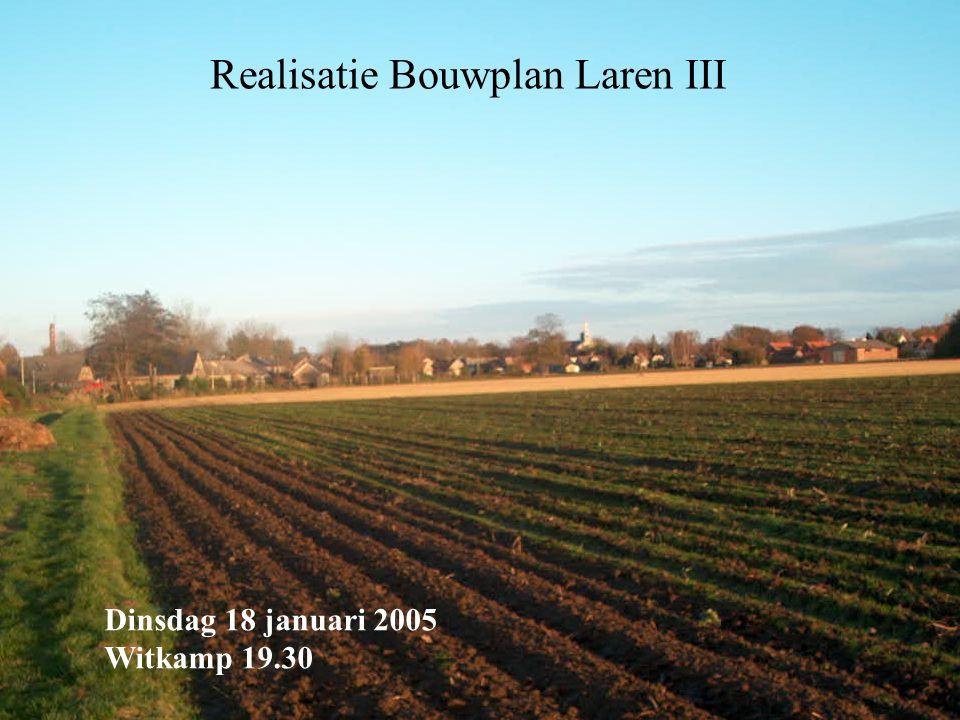 Realisatie Bouwplan Laren III Dinsdag 18 januari 2005 Witkamp 19.30