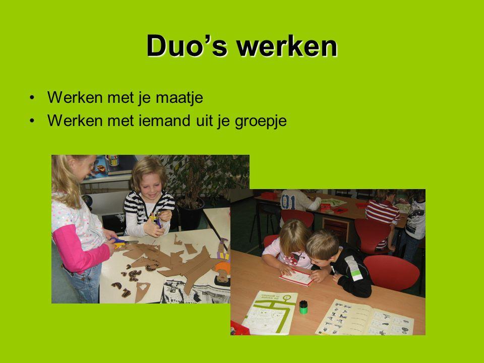 Duo's werken Werken met je maatje Werken met iemand uit je groepje