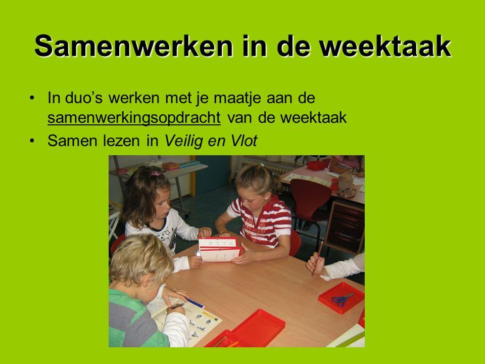 Samenwerken in de weektaak In duo's werken met je maatje aan de samenwerkingsopdracht van de weektaak Samen lezen in Veilig en Vlot