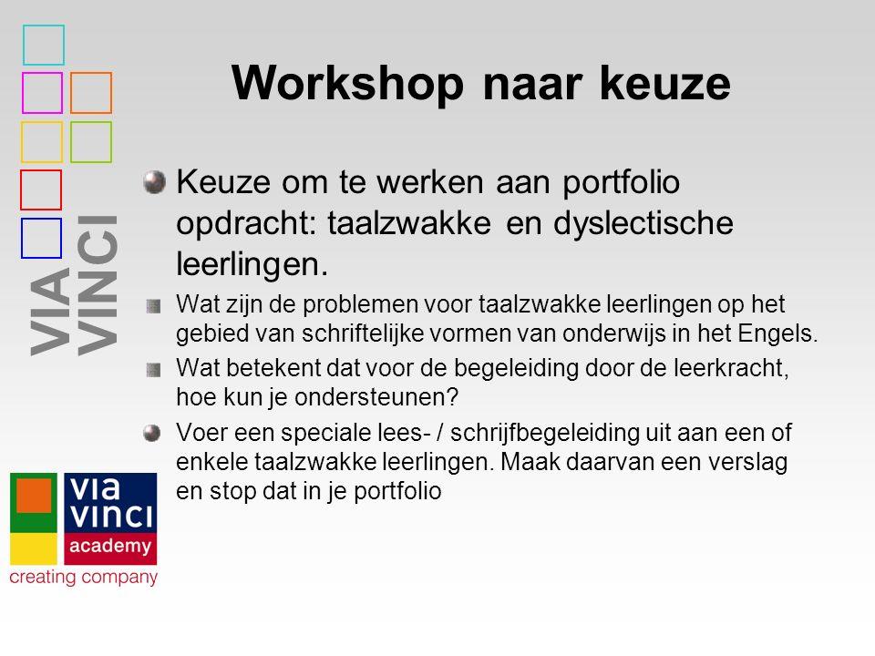 VIAVINCI Workshop naar keuze Keuze om te werken aan portfolio opdracht: taalzwakke en dyslectische leerlingen. Wat zijn de problemen voor taalzwakke l
