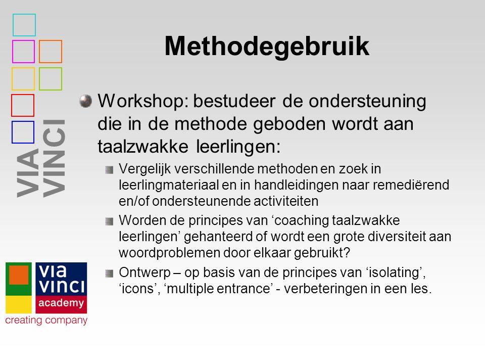 VIAVINCI Methodegebruik Workshop: bestudeer de ondersteuning die in de methode geboden wordt aan taalzwakke leerlingen: Vergelijk verschillende method
