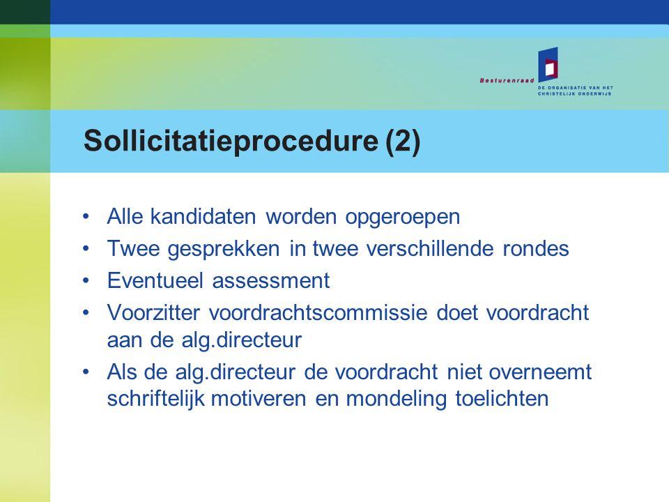 Sollicitatieprocedure (2) Alle kandidaten worden opgeroepen Twee gesprekken in twee verschillende rondes Eventueel assessment Voorzitter voordrachtsco