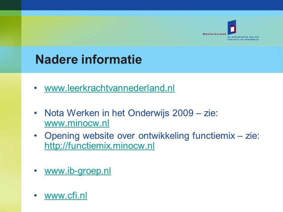 Nadere informatie www.leerkrachtvannederland.nl Nota Werken in het Onderwijs 2009 – zie: www.minocw.nl www.minocw.nl Opening website over ontwikkeling