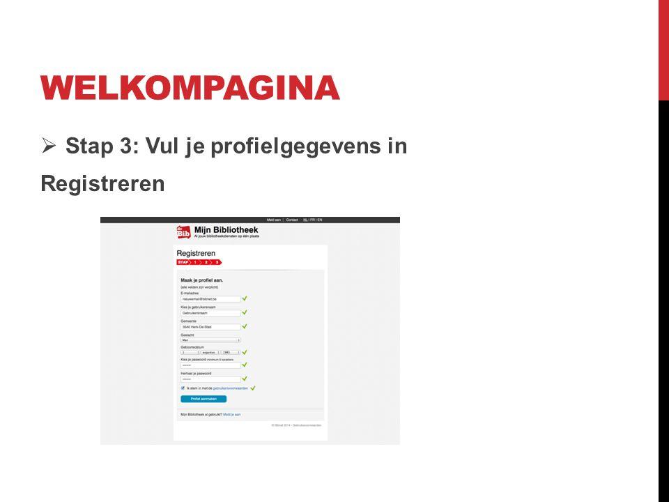 WELKOMPAGINA  Stap 3: Vul je profielgegevens in Registreren