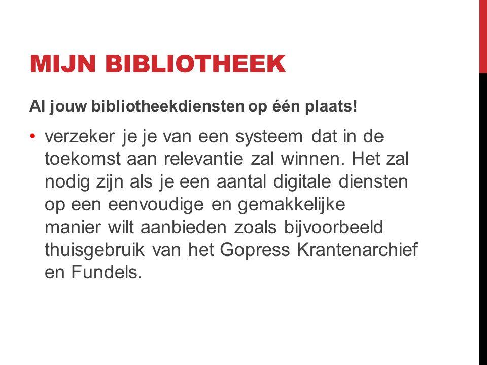 MIJN BIBLIOTHEEK Mijn Bibliotheek is jouw toegang tot de digitale collecties van de bib.