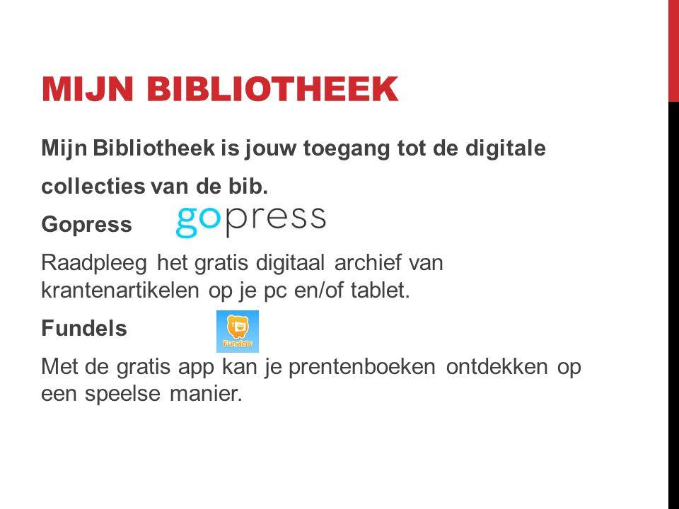 MIJN BIBLIOTHEEK Links Mijn Bibliotheek-toepassing https://mijn.bibliotheek.be Voorbeeld van een Bibliotheekportaal catalogus: http://zoeken.beringen.bibliotheek.be