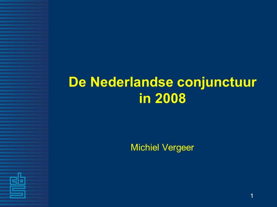 1 De Nederlandse conjunctuur in 2008 Michiel Vergeer