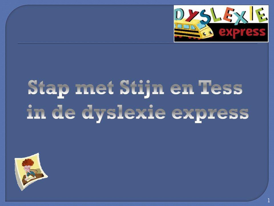 2 Leesboekje: Tess en Stijn pimpen het plein Spel: het Tricky-treinenspel Boekje: Coachingsgesprekken met dyslectische leerlingen Powerpoint: Dyslexie, wat is dat.