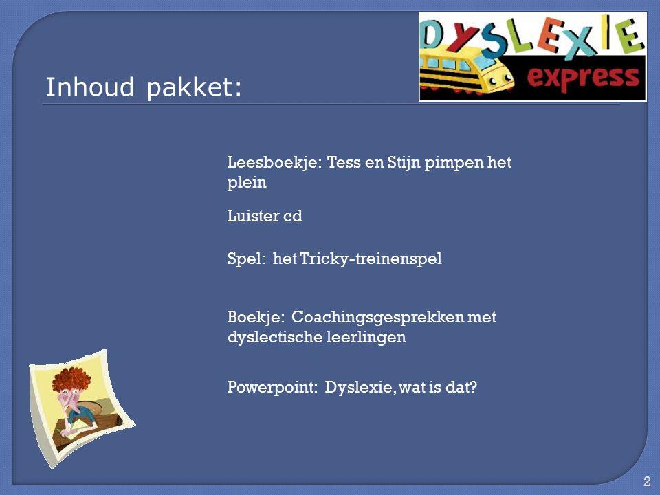 2 Leesboekje: Tess en Stijn pimpen het plein Spel: het Tricky-treinenspel Boekje: Coachingsgesprekken met dyslectische leerlingen Powerpoint: Dyslexie