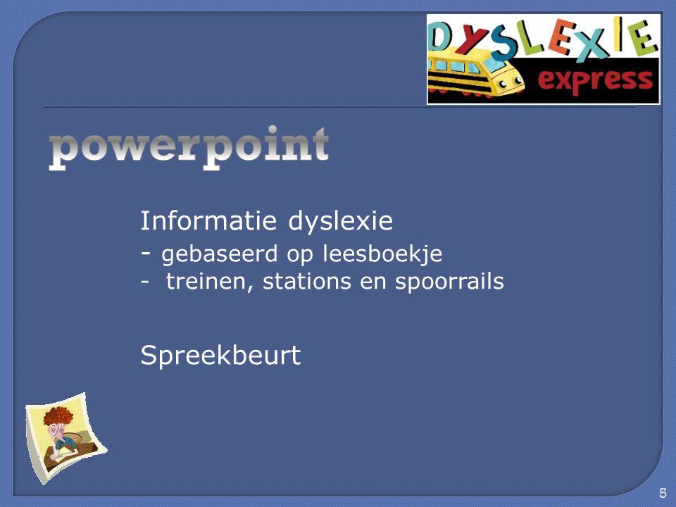 5 Informatie dyslexie - gebaseerd op leesboekje - treinen, stations en spoorrails Spreekbeurt