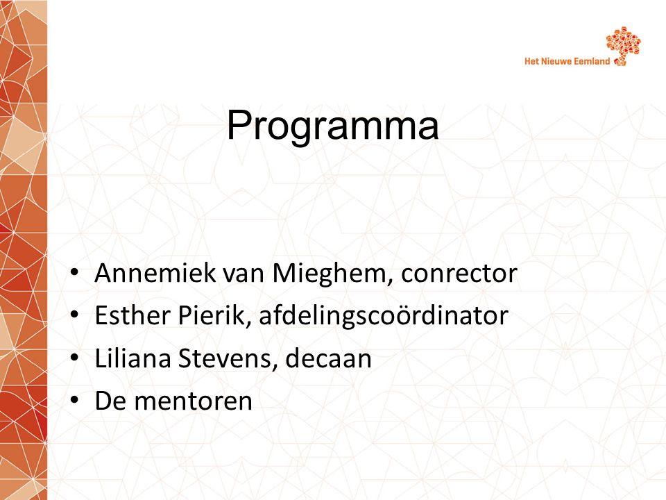 Programma Annemiek van Mieghem, conrector Esther Pierik, afdelingscoördinator Liliana Stevens, decaan De mentoren