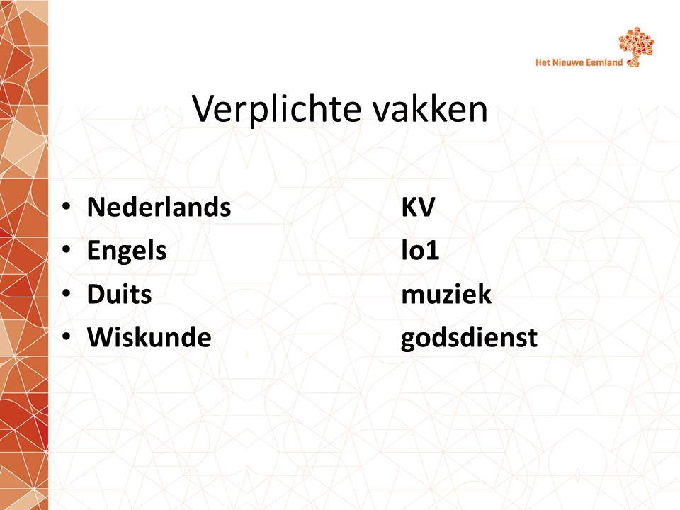 Verplichte vakken NederlandsKV Engels lo1 Duitsmuziek Wiskundegodsdienst