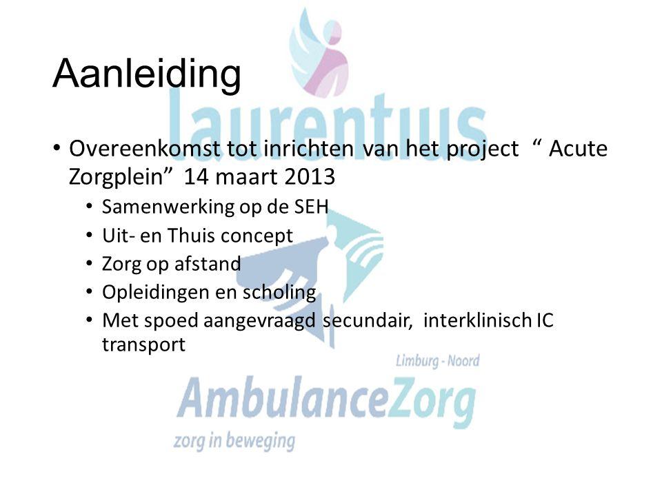 """Aanleiding Overeenkomst tot inrichten van het project """" Acute Zorgplein"""" 14 maart 2013 Samenwerking op de SEH Uit- en Thuis concept Zorg op afstand Op"""