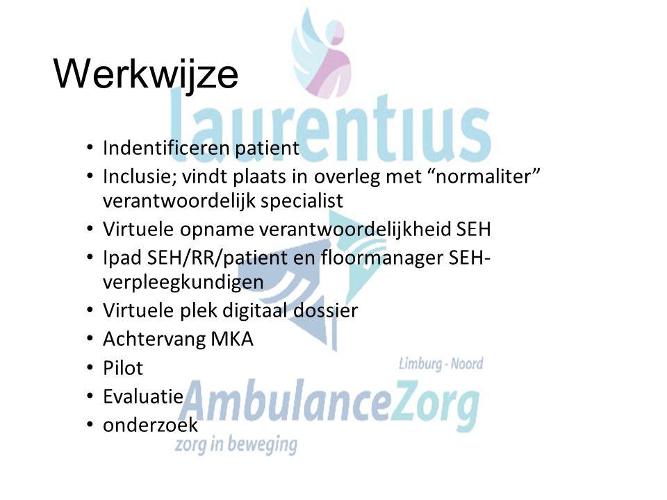 """Werkwijze Indentificeren patient Inclusie; vindt plaats in overleg met """"normaliter"""" verantwoordelijk specialist Virtuele opname verantwoordelijkheid S"""