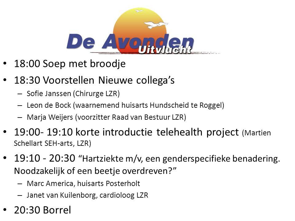 18:00 Soep met broodje 18:30 Voorstellen Nieuwe collega's – Sofie Janssen (Chirurge LZR) – Leon de Bock (waarnemend huisarts Hundscheid te Roggel) – Marja Weijers (voorzitter Raad van Bestuur LZR) 19:00- 19:10 korte introductie telehealth project (Martien Schellart SEH-arts, LZR) 19:10 - 20:30 Hartziekte m/v, een genderspecifieke benadering.