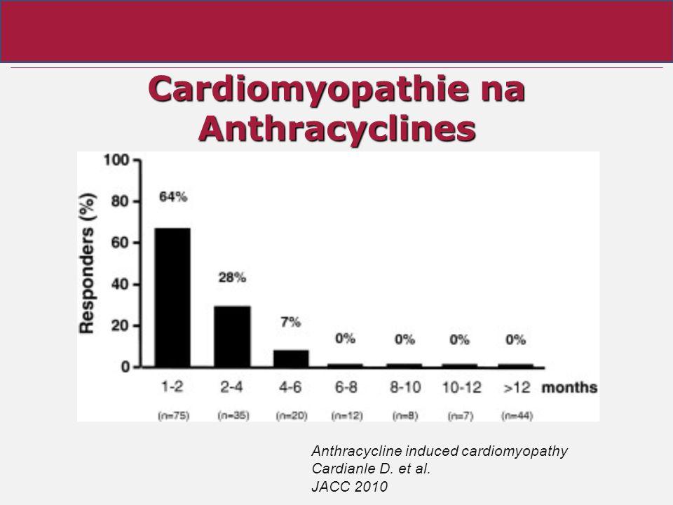 Cardiomyopathie na Anthracyclines Anthracycline induced cardiomyopathy Cardianle D. et al. JACC 2010