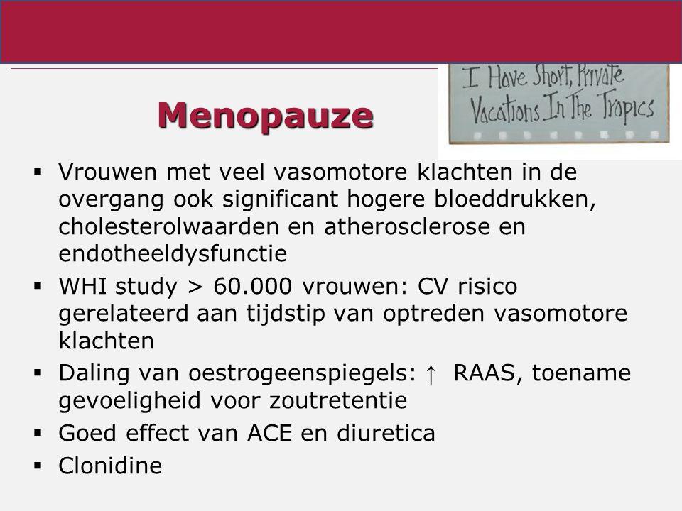 Menopauze  Vrouwen met veel vasomotore klachten in de overgang ook significant hogere bloeddrukken, cholesterolwaarden en atherosclerose en endotheel