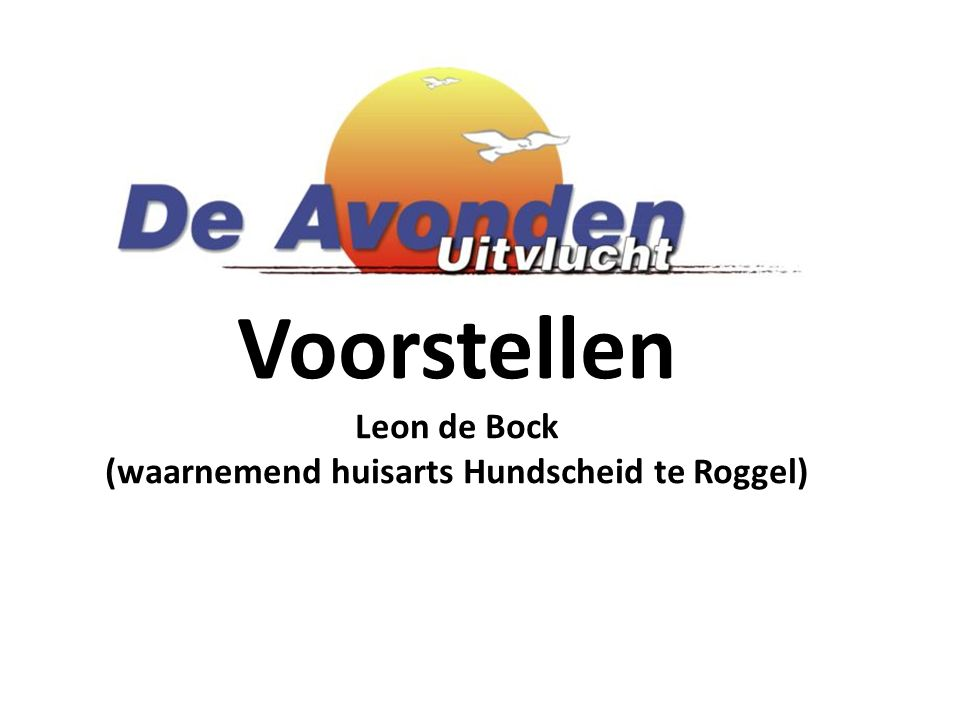 Voorstellen Leon de Bock (waarnemend huisarts Hundscheid te Roggel)