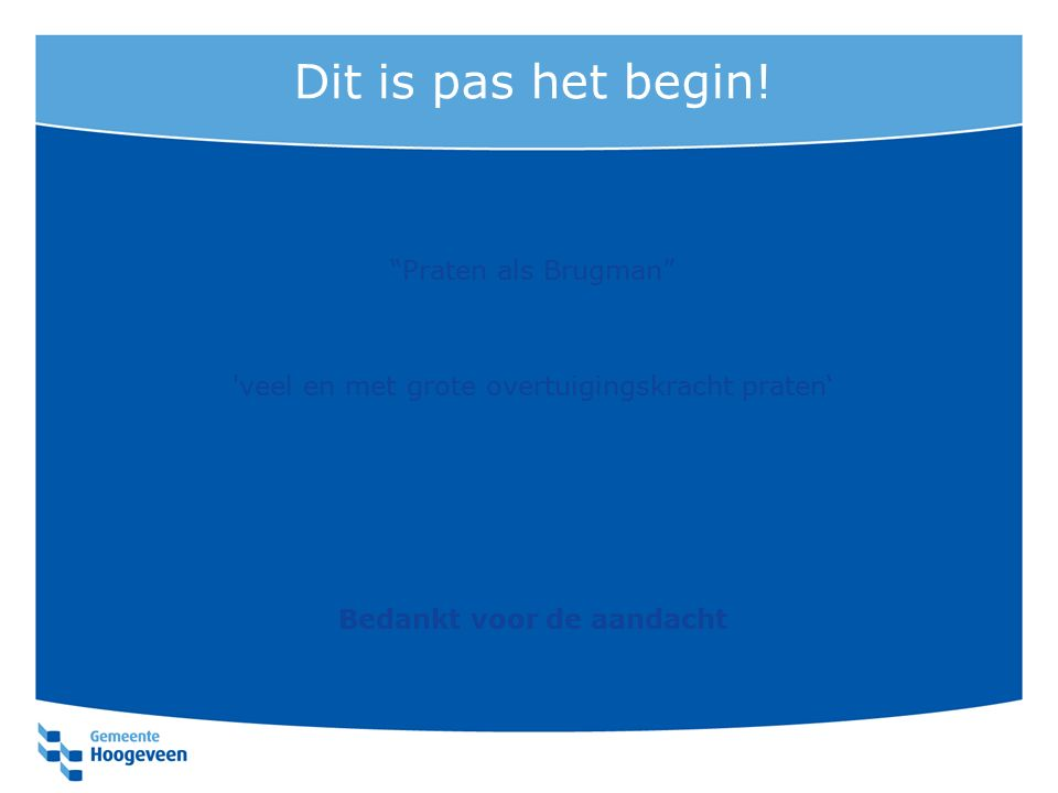 Dit is pas het begin.