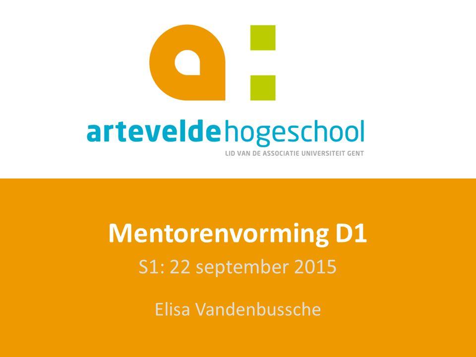 S1: 22 september 2015 Elisa Vandenbussche Mentorenvorming D1