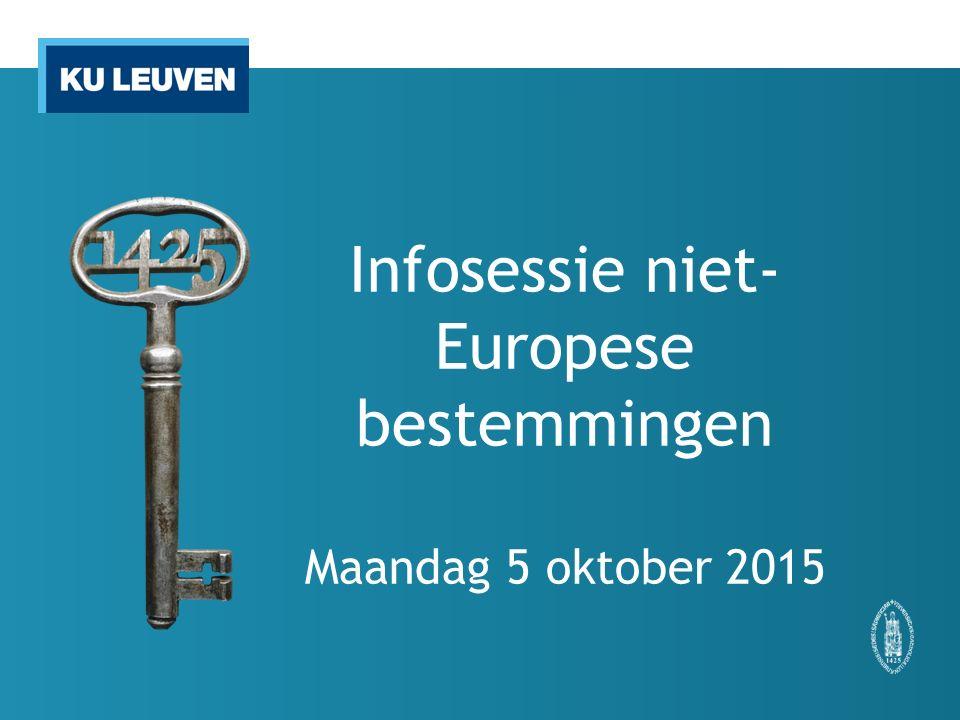 Infosessie niet- Europese bestemmingen Maandag 5 oktober 2015