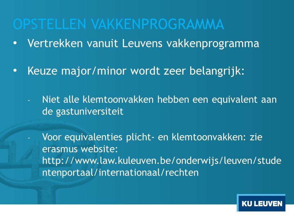 OPSTELLEN VAKKENPROGRAMMA Vertrekken vanuit Leuvens vakkenprogramma Keuze major/minor wordt zeer belangrijk: - Niet alle klemtoonvakken hebben een equ