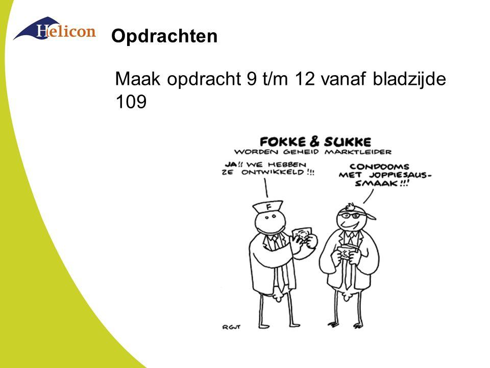 Opdrachten Maak opdracht 9 t/m 12 vanaf bladzijde 109