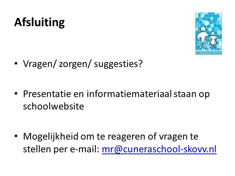 Afsluiting Vragen/ zorgen/ suggesties? Presentatie en informatiemateriaal staan op schoolwebsite Mogelijkheid om te reageren of vragen te stellen per