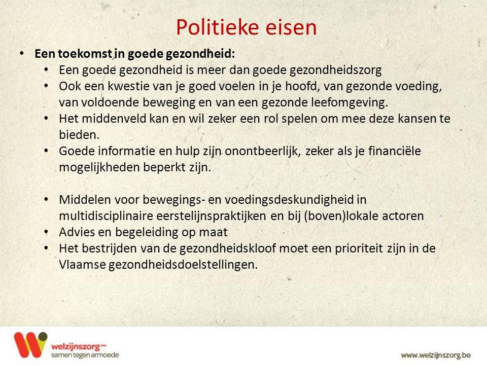 Politieke eisen Een toekomst in goede gezondheid: Een goede gezondheid is meer dan goede gezondheidszorg Ook een kwestie van je goed voelen in je hoof