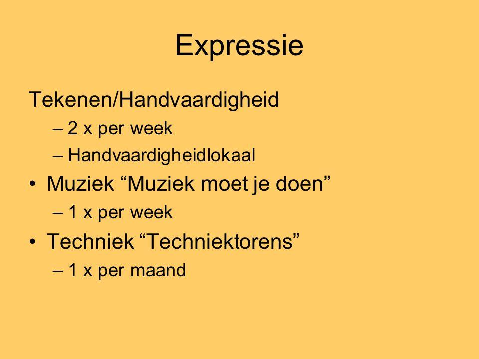 Expressie Tekenen/Handvaardigheid –2 x per week –Handvaardigheidlokaal Muziek Muziek moet je doen –1 x per week Techniek Techniektorens –1 x per maand