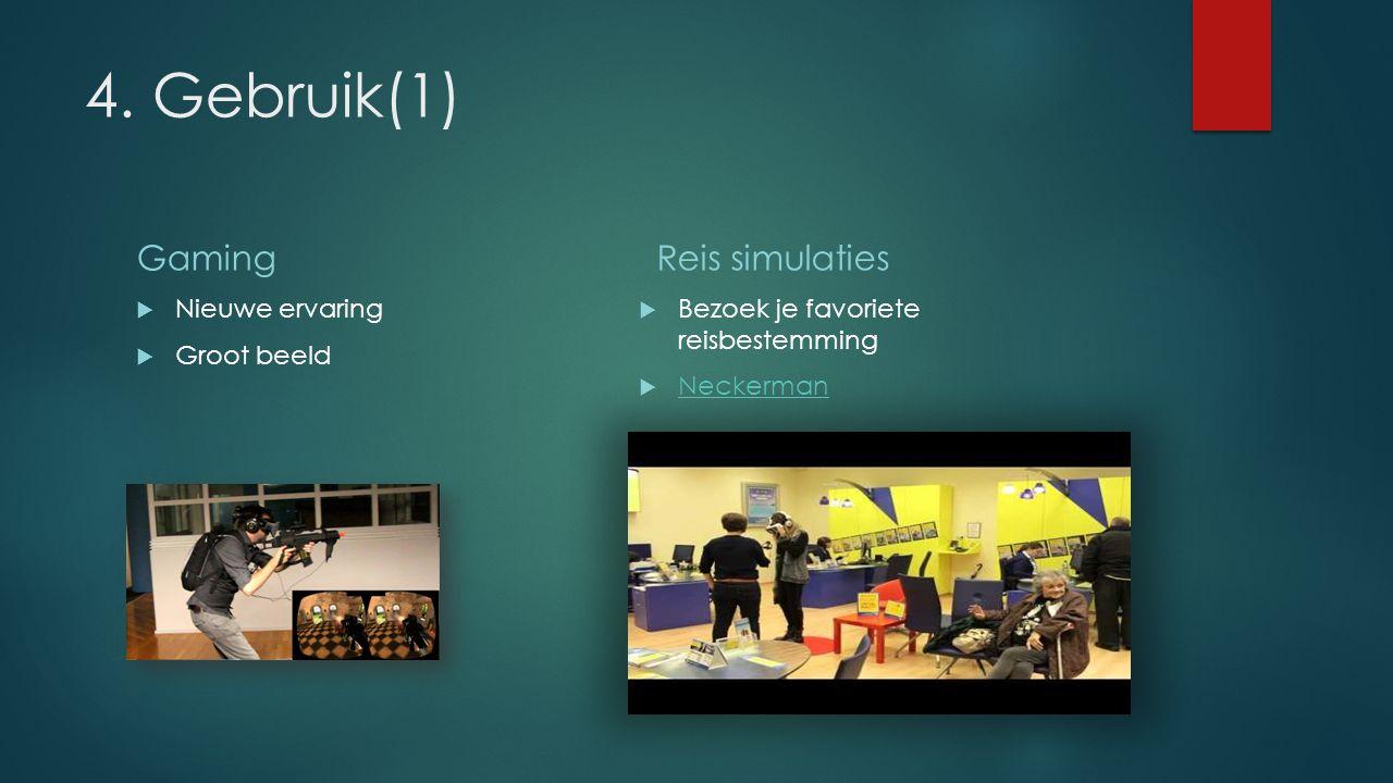 4. Gebruik(1) Gaming  Nieuwe ervaring  Groot beeld Reis simulaties  Bezoek je favoriete reisbestemming  Neckerman Neckerman