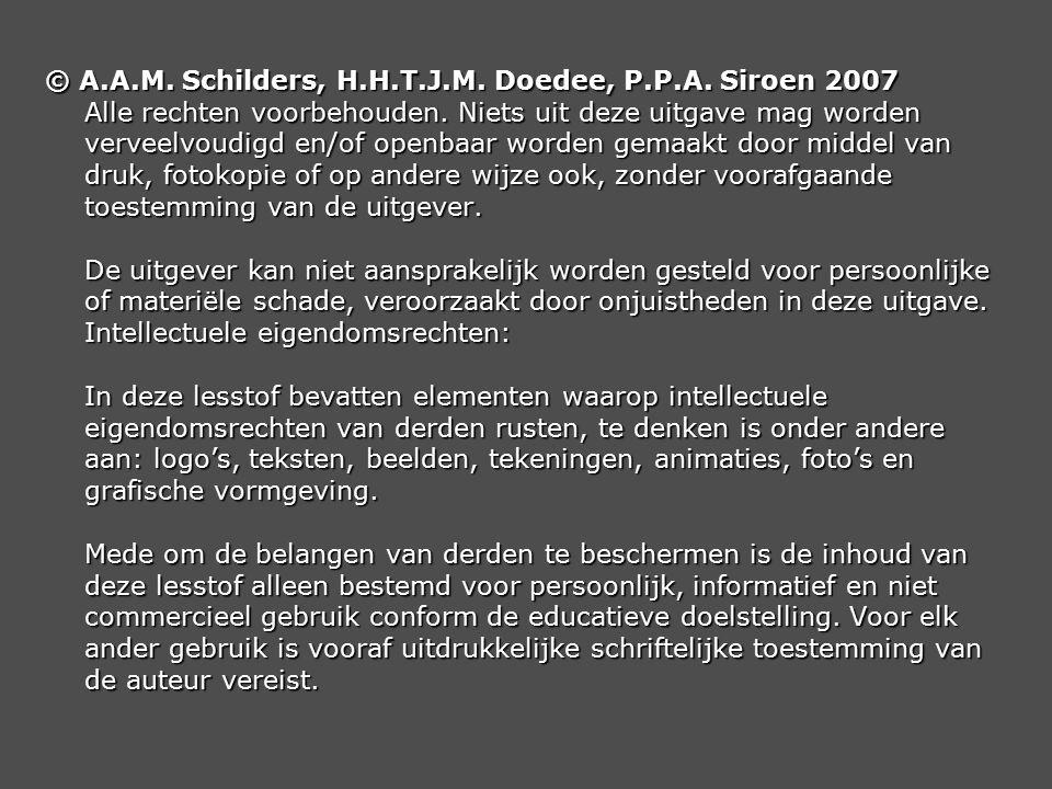 © A.A.M. Schilders, H.H.T.J.M. Doedee, P.P.A. Siroen 2007 Alle rechten voorbehouden.
