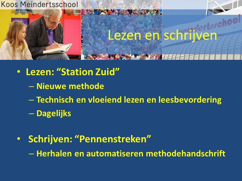 """Lezen: """"Station Zuid"""" – Nieuwe methode – Technisch en vloeiend lezen en leesbevordering – Dagelijks Schrijven: """"Pennenstreken"""" – Herhalen en automatis"""