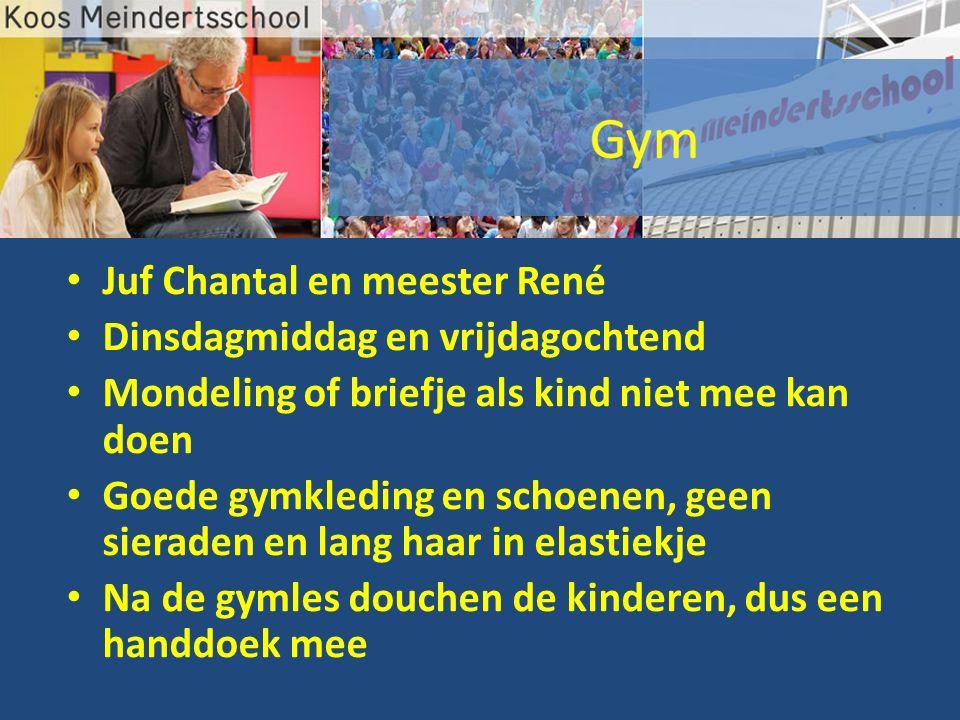Juf Chantal en meester René Dinsdagmiddag en vrijdagochtend Mondeling of briefje als kind niet mee kan doen Goede gymkleding en schoenen, geen sierade
