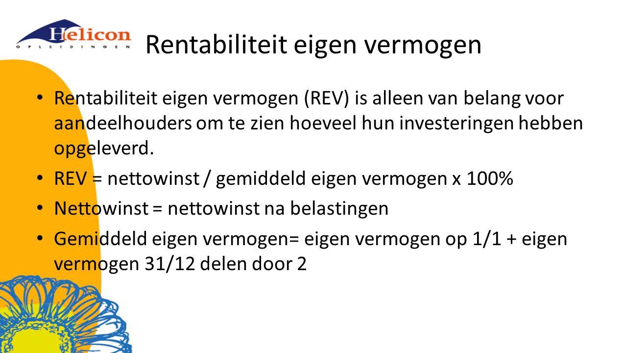 Rentabiliteit eigen vermogen Rentabiliteit eigen vermogen (REV) is alleen van belang voor aandeelhouders om te zien hoeveel hun investeringen hebben opgeleverd.