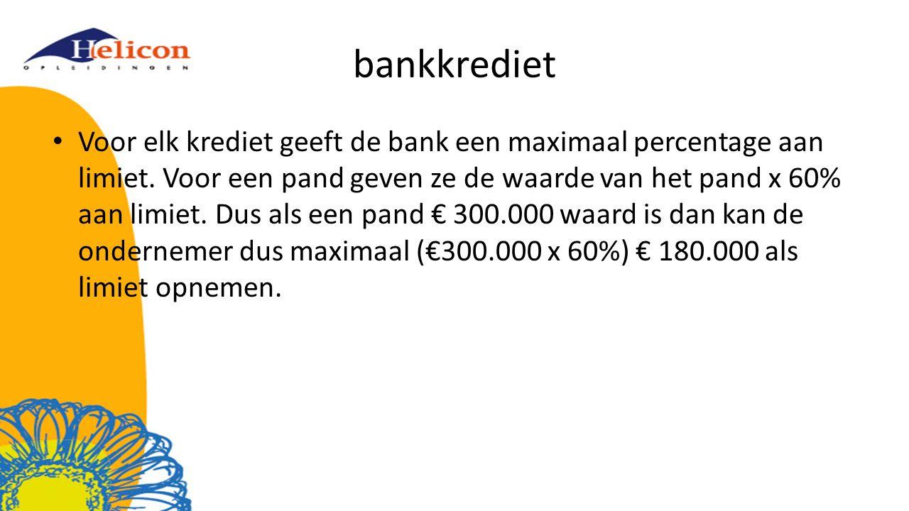 bankkrediet Voor elk krediet geeft de bank een maximaal percentage aan limiet.