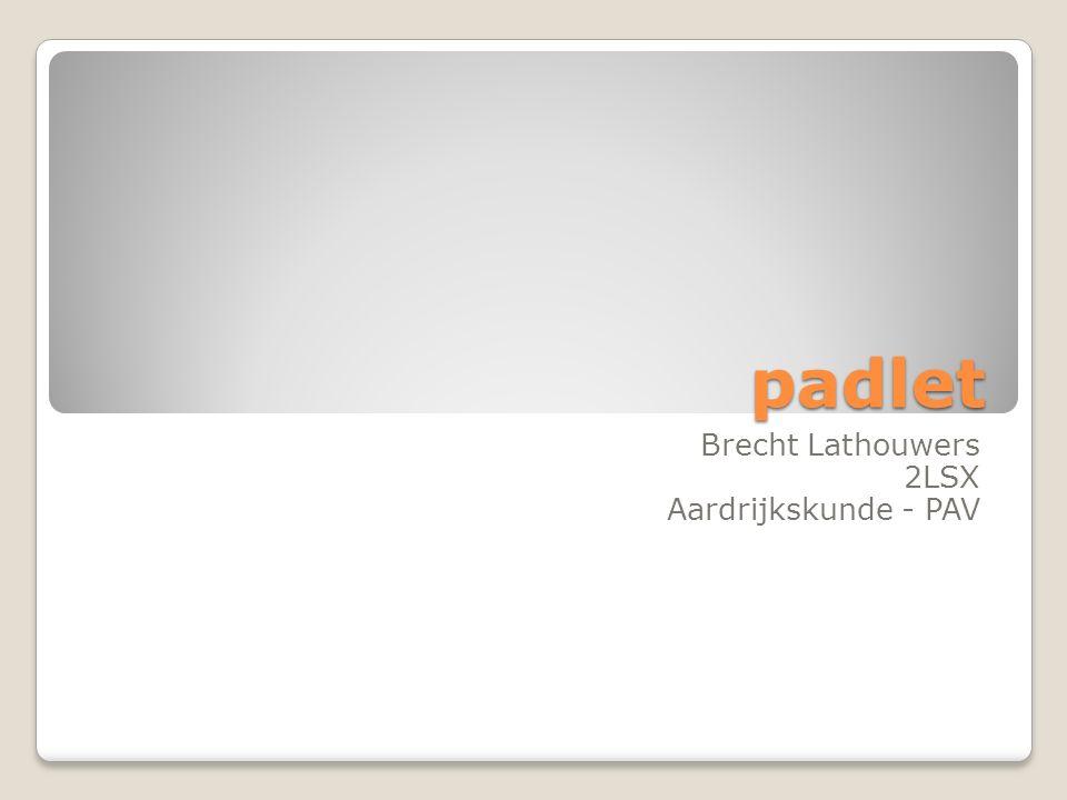 padlet Brecht Lathouwers 2LSX Aardrijkskunde - PAV