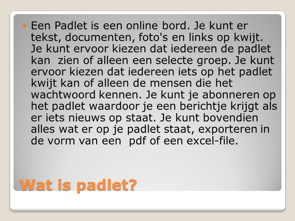 Wat is padlet. Een Padlet is een online bord.