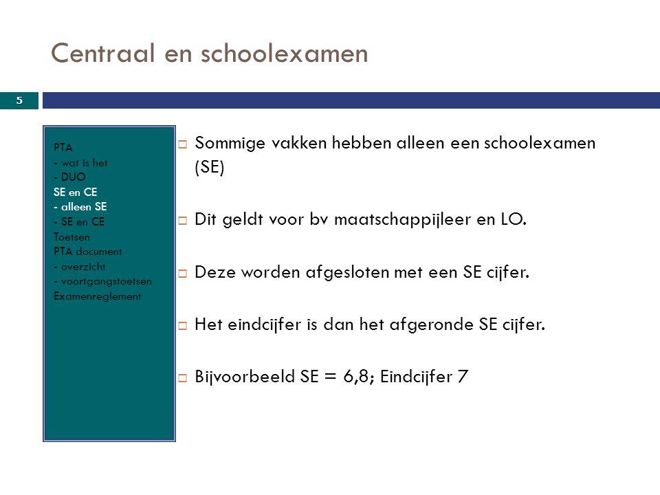 Centraal en schoolexamen PTA - wat is het - DUO SE en CE - alleen SE - SE en CE Toetsen PTA document - overzicht - voortgangstoetsen Examenreglement 