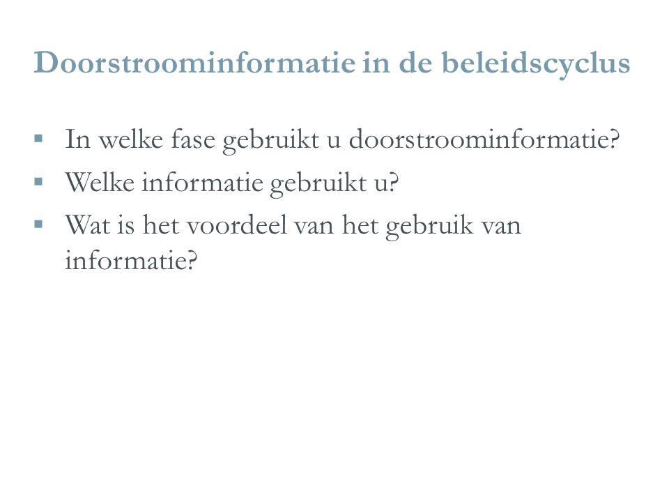 Doorstroominformatie in de beleidscyclus  In welke fase gebruikt u doorstroominformatie.