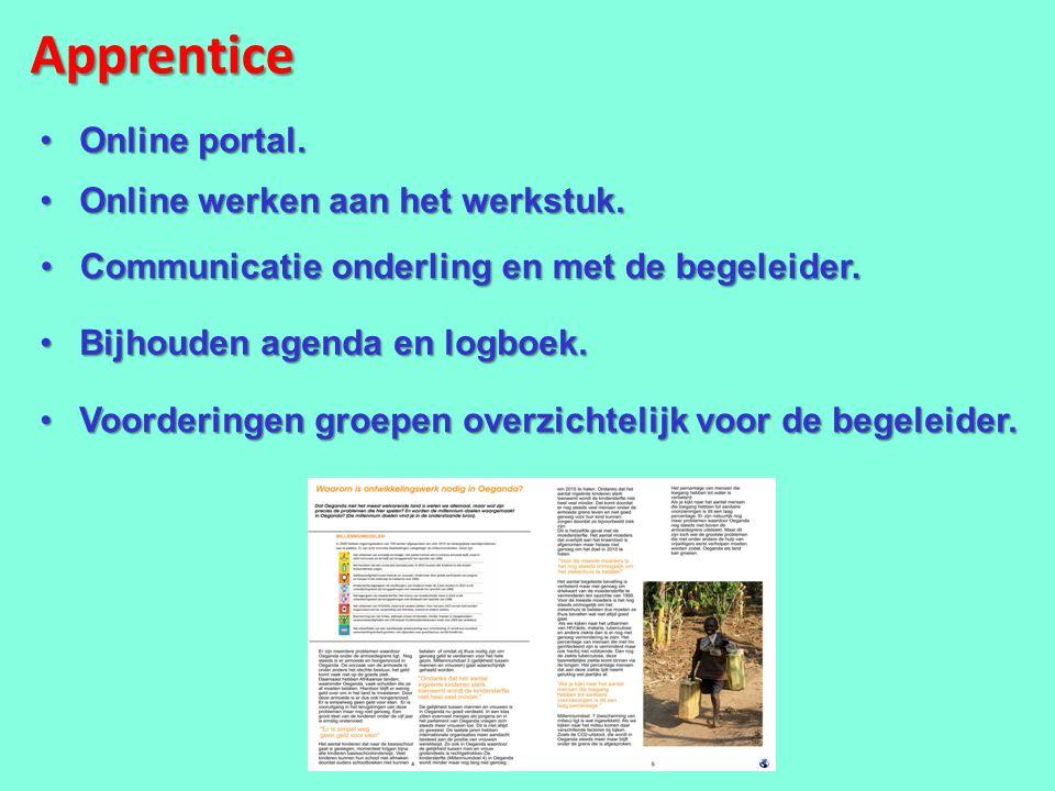 Apprentice Bijhouden agenda en logboek.Bijhouden agenda en logboek. Online portal.Online portal. Online werken aan het werkstuk.Online werken aan het
