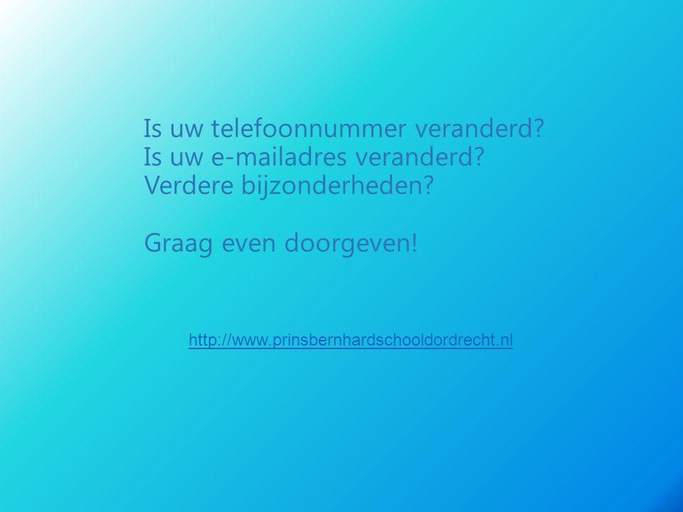 Is uw telefoonnummer veranderd? Is uw e-mailadres veranderd? Verdere bijzonderheden? Graag even doorgeven! http://www.prinsbernhardschooldordrecht.nl