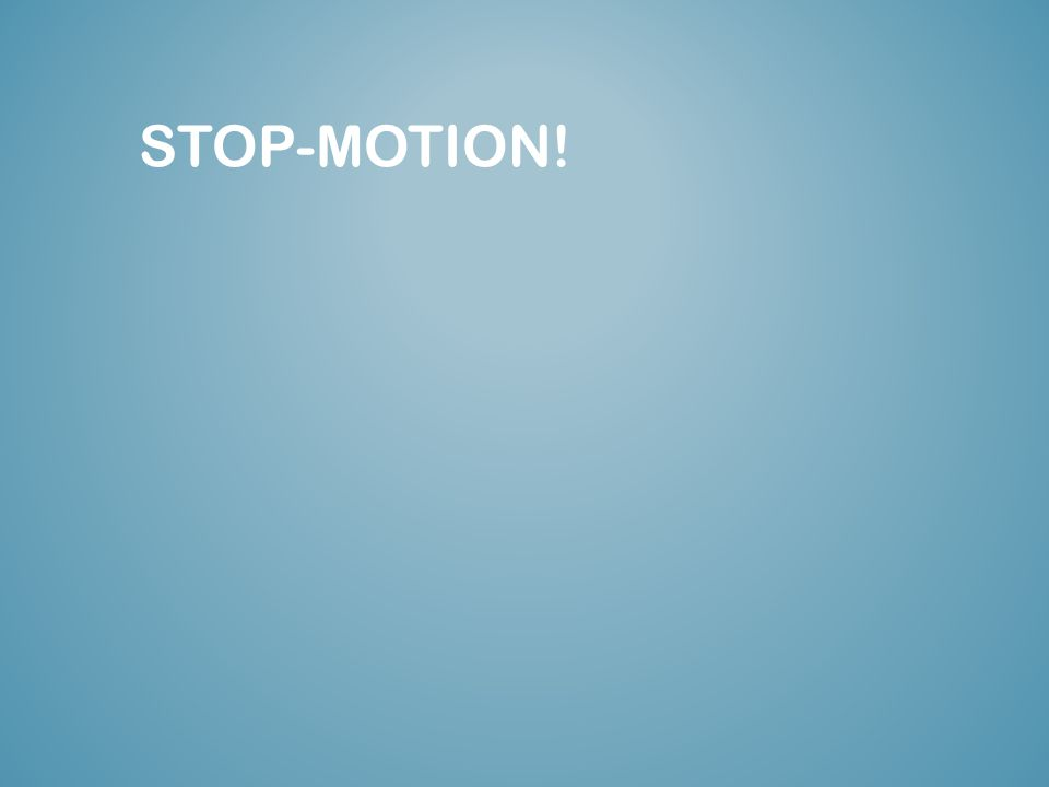 STOP-MOTION!