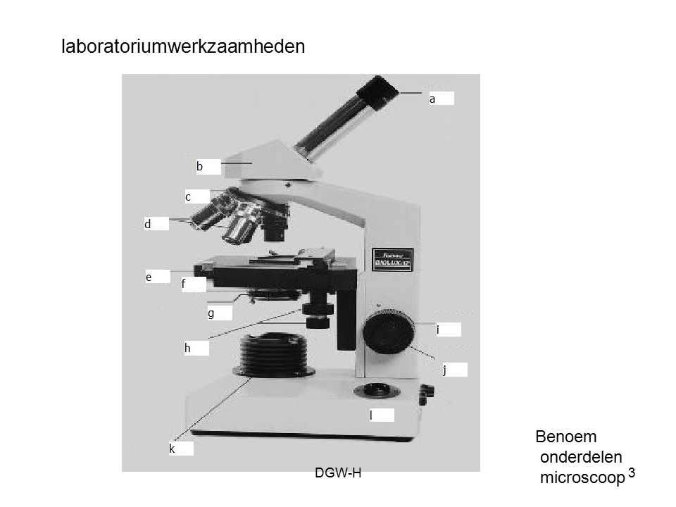 laboratoriumwerkzaamheden Benoem onderdelen microscoop DGW-H3