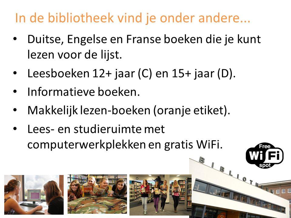 In de bibliotheek vind je onder andere... Duitse, Engelse en Franse boeken die je kunt lezen voor de lijst. Leesboeken 12+ jaar (C) en 15+ jaar (D). I