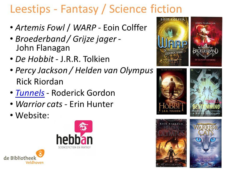 Leestips - Fantasy / Science fiction Artemis Fowl / WARP - Eoin Colffer Broederband / Grijze jager - John Flanagan De Hobbit - J.R.R. Tolkien Percy Ja