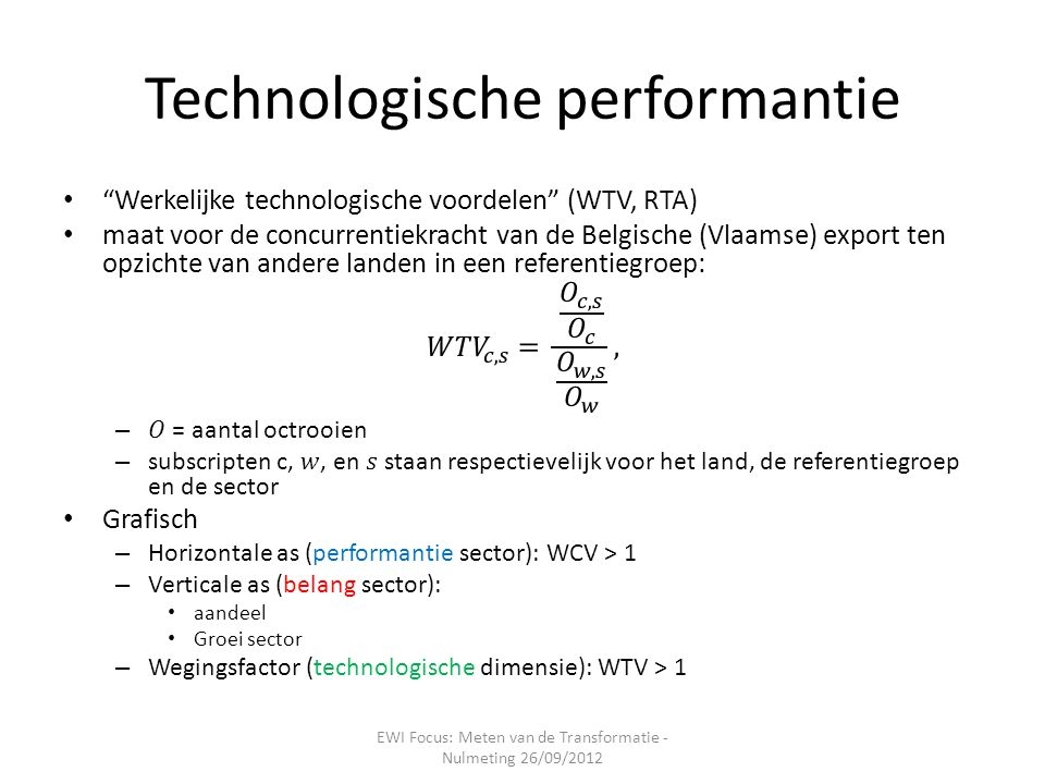 Technologische performantie EWI Focus: Meten van de Transformatie - Nulmeting 26/09/2012
