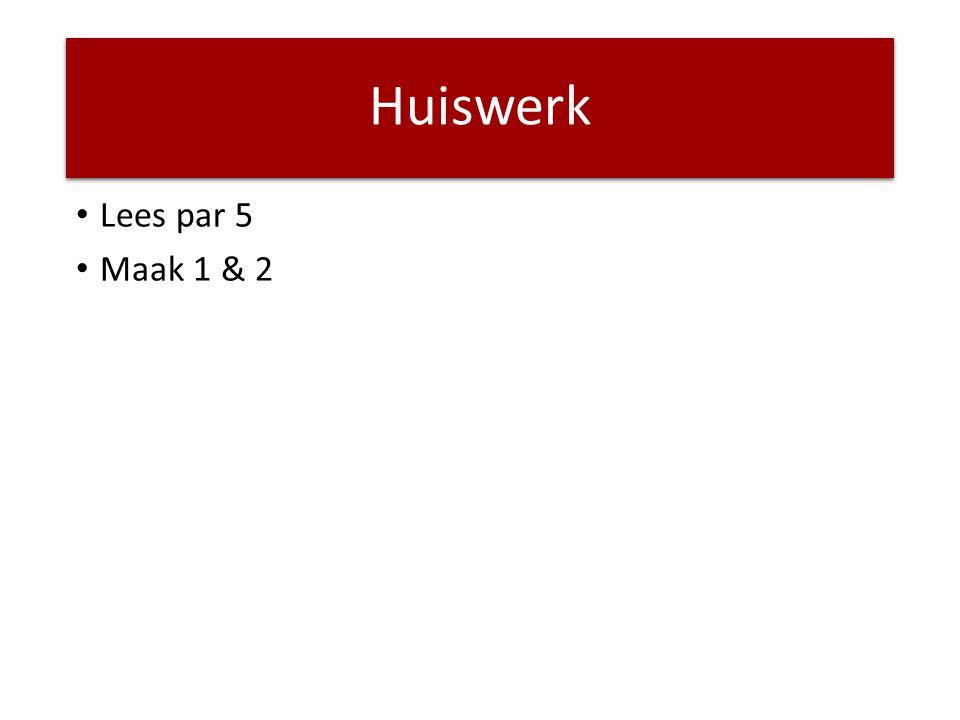 Huiswerk Lees par 5 Maak 1 & 2