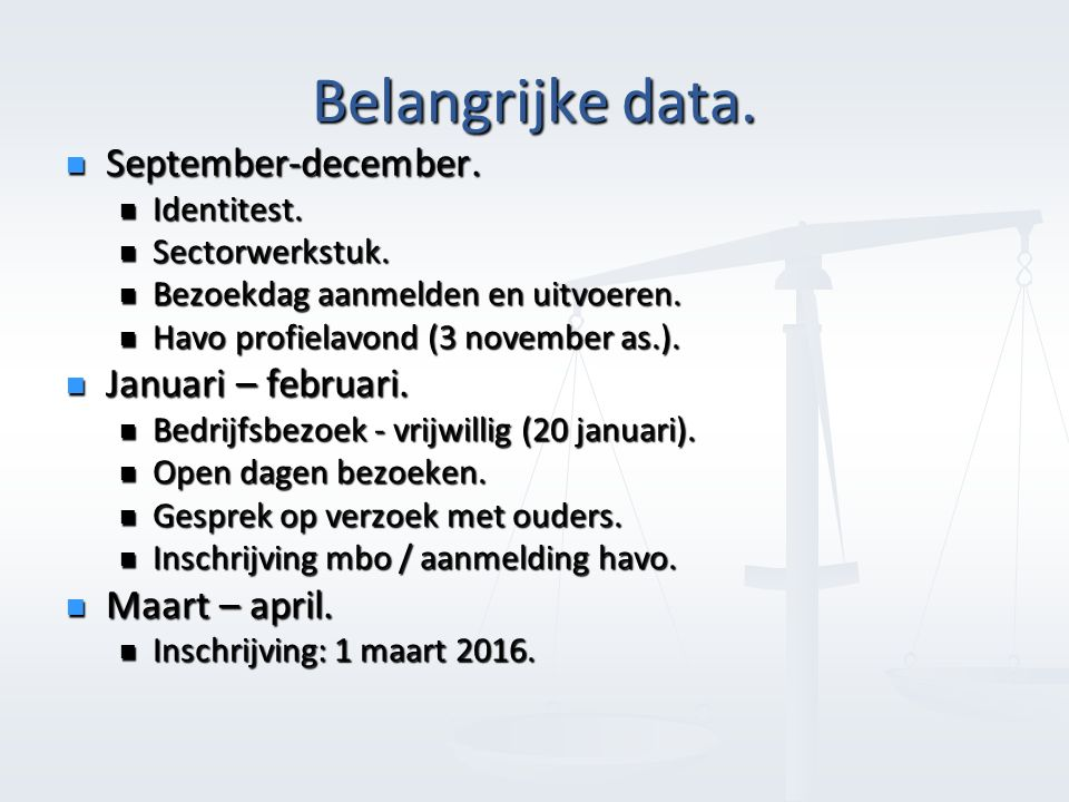 Belangrijke data. September-december. September-december.